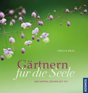 Buch Sibylle Maag Gärtnern für die Seele
